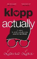 Klopp Actually: (Imaginary) Life with Football's Most Sensible Heartthrob (Hardback)