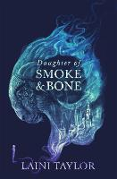 Daughter of Smoke and Bone: Enter another world in this magical SUNDAY TIMES bestseller - Daughter of Smoke and Bone Trilogy (Paperback)