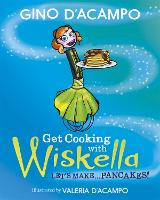 Get Cooking with Wiskella: Let's Make ... Pancakes! (Paperback)