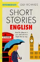 Short Stories in English for Intermediate Learners: Read for pleasure at your level, expand your vocabulary and learn English the fun way! - Foreign Language Graded Reader Series (Paperback)
