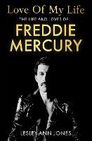 Love of My Life: The Life and Loves of Freddie Mercury (Paperback)