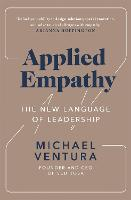 Applied Empathy: The New Language of Leadership (Paperback)