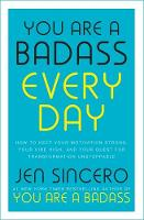 You Are a Badass Every Day: How to Keep Your Motivation Strong, Your Vibe High, and Your Quest for Transformation Unstoppable (Paperback)