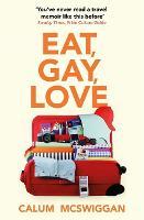 Eat, Gay, Love: A Memoir (Paperback)