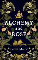 Alchemy and Rose (Paperback)