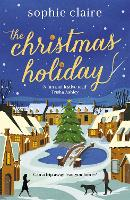 The Christmas Holiday: The perfect heart-warming read full of festive magic (Paperback)