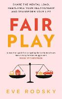 Fair Play: Share the mental load, rebalance your relationship and transform your life (Paperback)