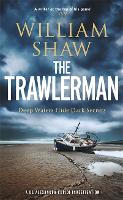 The Trawlerman: a Dungeness mystery starring DS Alexandra Cupidi (Hardback)