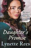 A Daughter's Promise: A gritty saga from the bestselling author of The Workhouse Waif (Paperback)