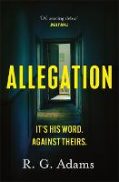 Allegation: the page-turning, unputdownable thriller from an exciting new voice in crime fiction (Paperback)