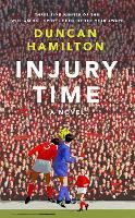 Injury Time: A Novel (Hardback)