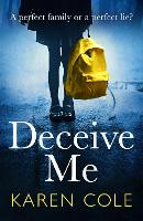 Deceive Me: The addictive psychological thriller with the most breathtaking ending of 2020! (Paperback)