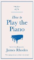 How to Play the Piano (Hardback)