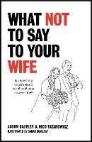 What Not to Say to Your Wife