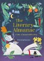 The Literary Almanac: A year of books (Hardback)