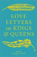 Love Letters of Kings and Queens (Hardback)