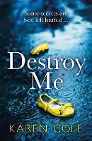 Destroy Me: A twisty and addictive psychological thriller from a kindle bestseller (Paperback)