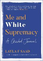 Me and White Supremacy: A Guided Journal (Paperback)