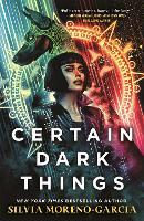 Certain Dark Things (Hardback)