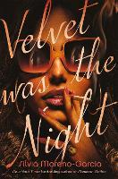 Velvet Was the Night (Hardback)