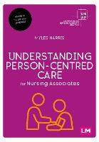 Understanding Person-Centred Care for Nursing Associates