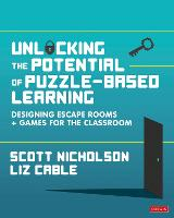 Unlocking the Potential of Puzzle-based Learning: Designing escape rooms and games for the classroom - Corwin Ltd (Paperback)