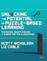 Unlocking the Potential of Puzzle-based Learning: Designing escape rooms and games for the classroom - Corwin Ltd (Hardback)