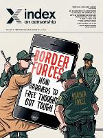 Border forces: how barriers to free thought got tough - Index on Censorship (Paperback)