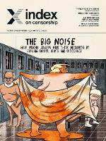 The big noise: How macho leaders hide their weakness by stifling dissent, debate and democracy - Index on Censorship (Paperback)