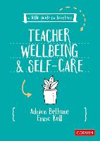 A Little Guide for Teachers: Teacher Wellbeing and Self-care