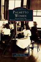 Palmetto Women: Images from the Winthrop University Archives (Hardback)