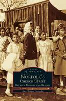 Norfolk's Church Street: Between Memory and Reality (Hardback)