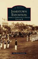 Jamestown Exposition: American Imperialism on Parade, Volume II (Hardback)