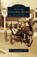 Along the Catawba River: Images from the Winthrop University Archives (Hardback)