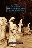 Cincinnati Cemeteries: The Queen City Underground (Hardback)
