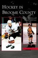 Hockey in Broome County (Hardback)