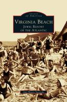 Virginia Beach: Jewel Resort of the Atlantic (Hardback)