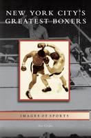 New York City's Greatest Boxers (Hardback)