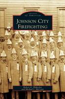 Johnson City Firefighting (Hardback)