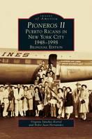 Pioneros II: Puerto Ricans in New York City, 1948-1998 (Hardback)