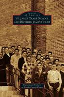 St. James Trade School and Brother James Court (Hardback)