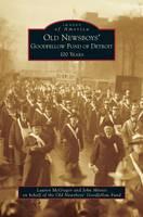 Old Newsboys' Goodfellow Fund of Detroit: 100 Years (Hardback)
