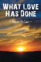 What Love Has Done (Paperback)