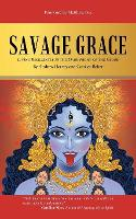Savage Grace: Living Resiliently in the Dark Night of the Globe (Paperback)
