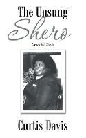 The Unsung Shero: Grace W. Davis (Paperback)