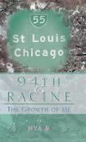 94th & Racine: The Growth of Me (Hardback)