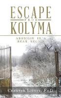 Escape from Kolyma: Aborigin Is a Bear Region (Paperback)
