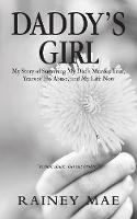 Daddy's Girl: My Story of Surviving My Dad's Murder Trial, Years of His Abuse, and My Life Now (Paperback)