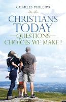 Christians Today-Questions-Choices We Make ! (Paperback)