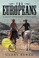 The Europeans: A Saga of Settlement Down Under (Paperback)
